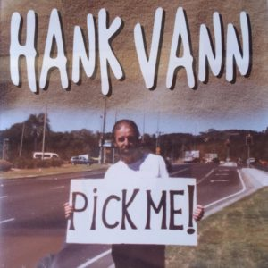 Hank Vann Pick Me!